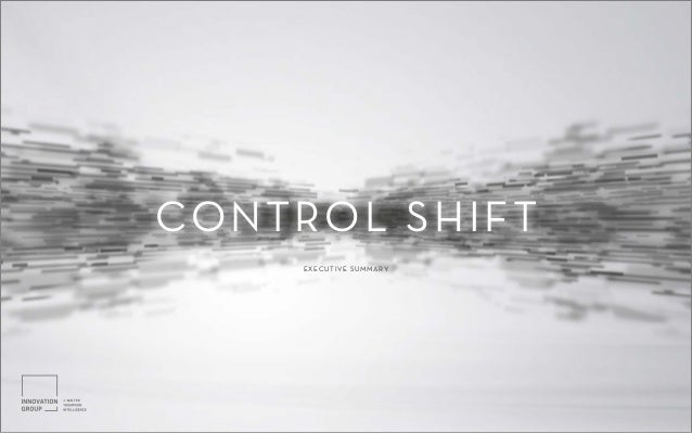 1CONTROL SHIFT EXECUTIVE SUMMARY CONTROL SHIFT