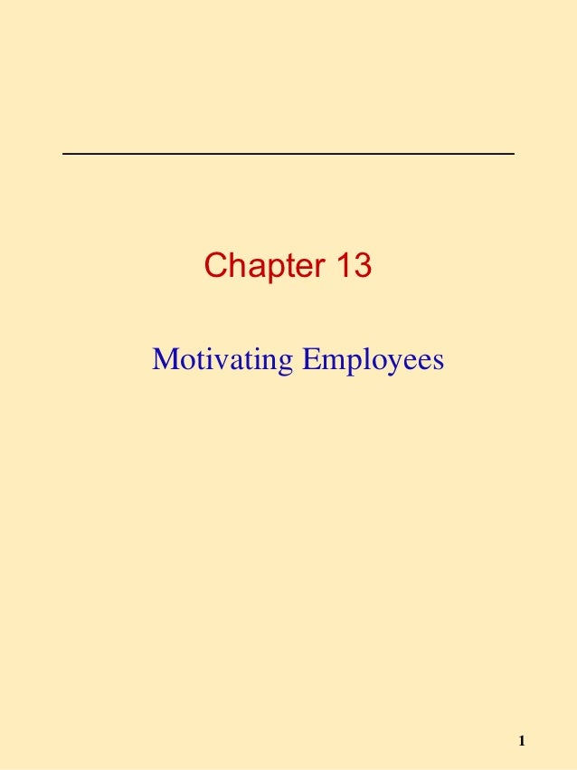 Chapter 13Motivating Employees                       1