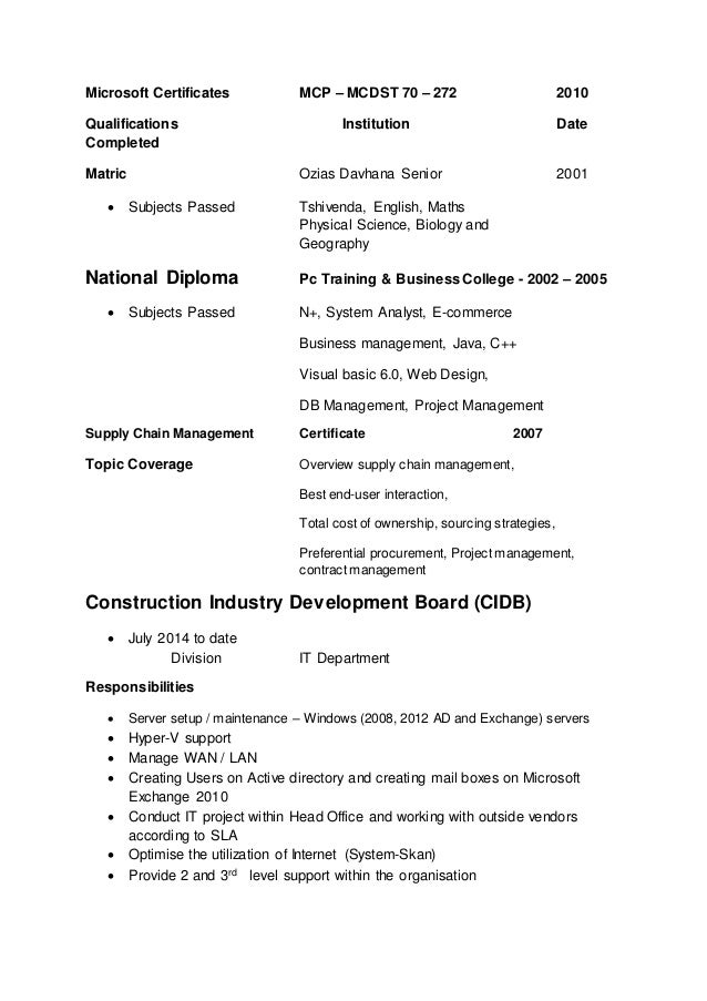 Microsoft Certificates MCP – MCDST 70 – 272 2010 Qualifications Institution Date Completed Matric Ozias Davhana Senior 200...