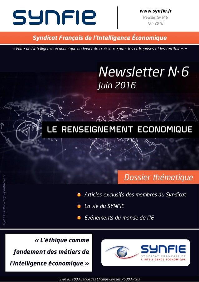 synfie www.synfie.fr Newsletter N°6 Juin 2016 Articles exclusifs des membres du Syndicat La vie du SYNFIE Evénements du mo...
