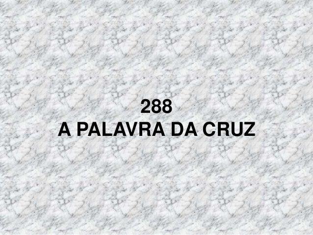 288 A PALAVRA DA CRUZ