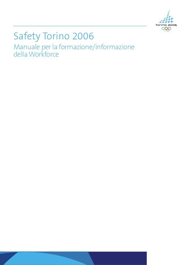 Safety Torino 2006 Manuale per la formazione/informazione dellaWorkforce