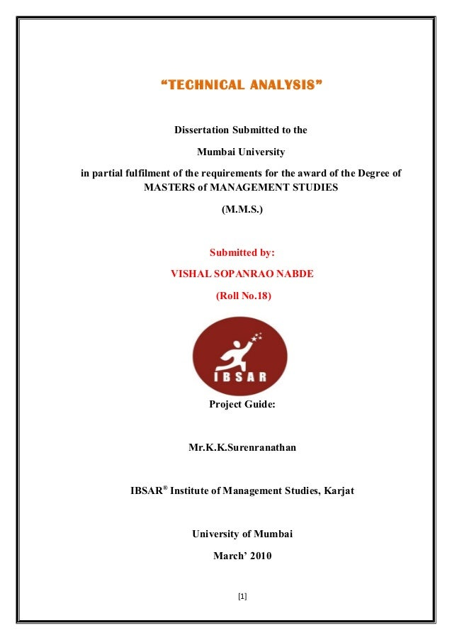 """""""TECHNICAL ANALYSIS"""" Dissertation Submitted to the Mumbai University in partial fulfilment of the requirements for the awa..."""