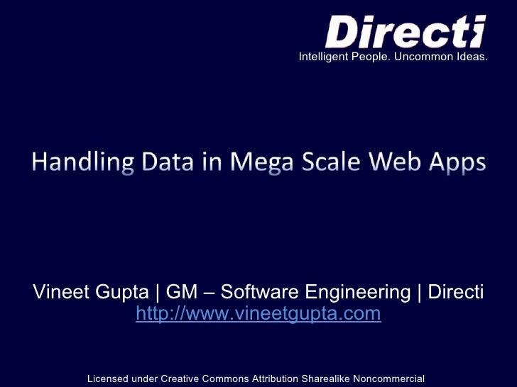 Vineet Gupta | GM – Software Engineering | Directi http://www.vineetgupta.com Licensed under Creative Commons Attribution ...