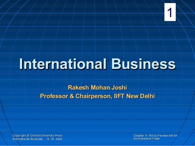 1  International Business Rakesh Mohan Joshi Professor & Chairperson, IIFT New Delhi  Copyright @ Oxford University Press ...