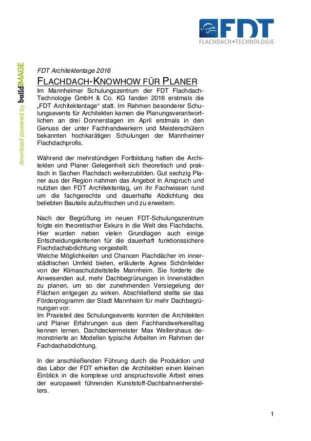 1 FDT Architektentage 2016 FLACHDACH-KNOWHOW FÜR PLANER Im Mannheimer Schulungszentrum der FDT Flachdach- Technologie GmbH...