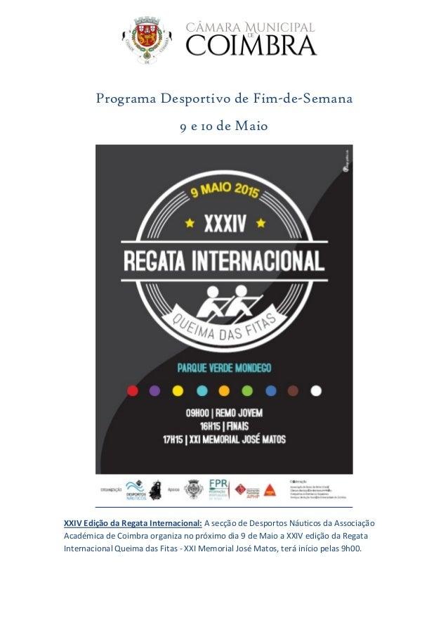 Programa Desportivo de Fim-de-Semana 9 e 10 de Maio XXIV Edição da Regata Internacional: A secção de Desportos Náuticos da...