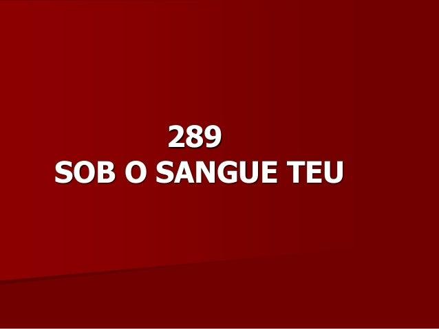 289 SOB O SANGUE TEU