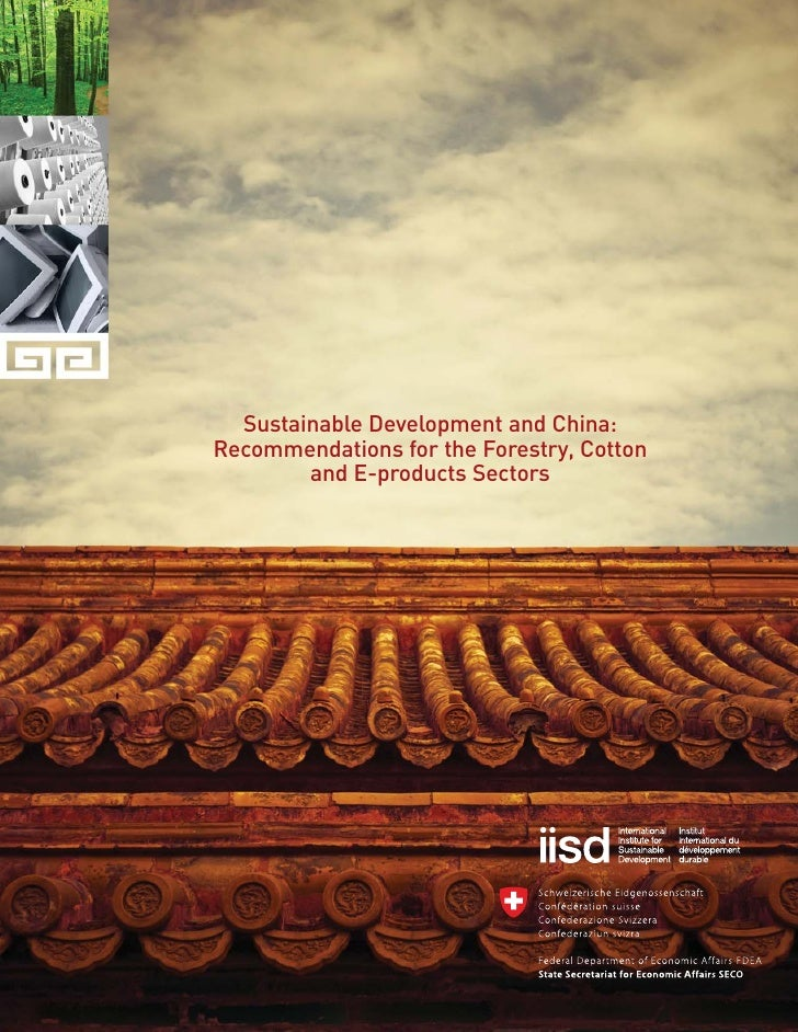 Sustainable Development and China: Recommendations for the Forestry, Cotton         and E-products Sectors