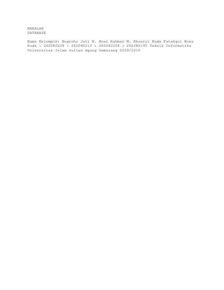 MAKALAHDATABASENama Kelompok: Nugroho Jati N. Noer Rahman M. Khoerul Huda Fatahqul NoerHuda : 262080209 : 262080210 : 2620...