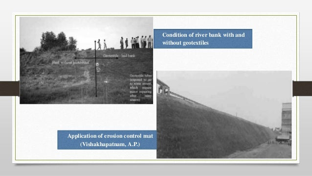 Condition of river bank with and without geotextiles Application of erosion control mat (Vishakhapatnam, A.P.)