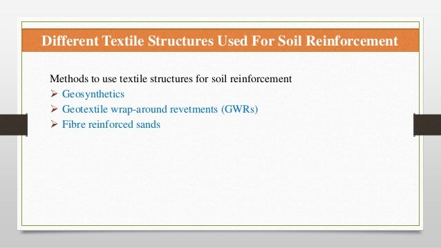 Different Textile Structures Used For Soil Reinforcement Methods to use textile structures for soil reinforcement  Geosyn...