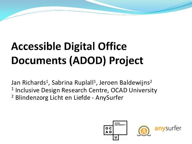 Jan Richards1, Sabrina Ruplall1, Jeroen Baldewijns21 Inclusive Design Research Centre, OCAD University2 Blindenzorg Licht ...
