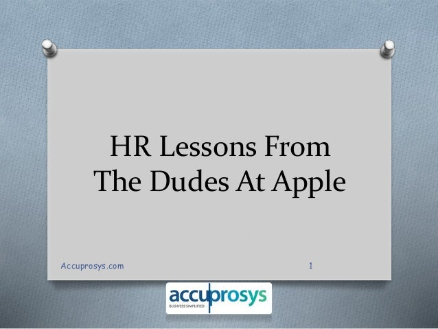 HR Lessons From  The Dudes At Apple  Accuprosys.com 1