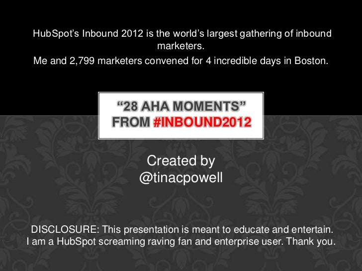 HubSpot's Inbound 2012 is the world's largest gathering of inbound                           marketers. Me and 2,799 marke...