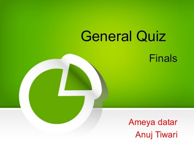 General Quiz Finals Ameya datar Anuj Tiwari