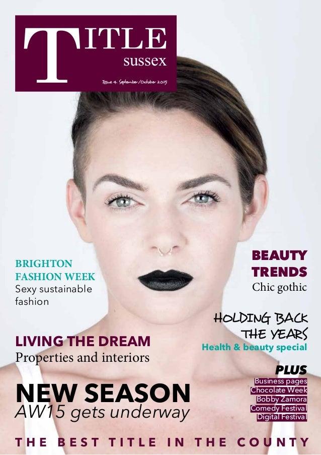 sussex Issue 4. September/October 2015 T H E B E S T T I T L E I N T H E C O U N T Y NEW SEASON AW15 gets underway BRIGHTO...