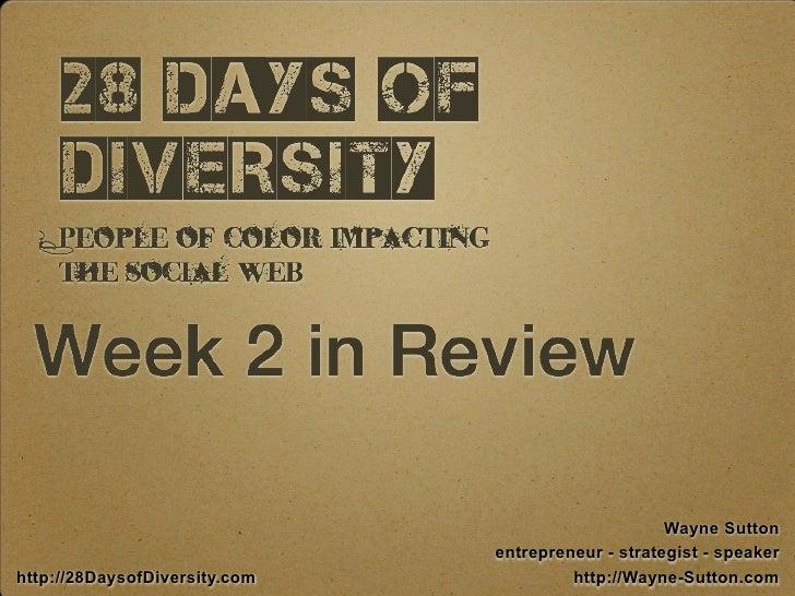 Wayne Sutton                                entrepreneur - strategist - speaker http://28DaysofDiversity.com            ht...