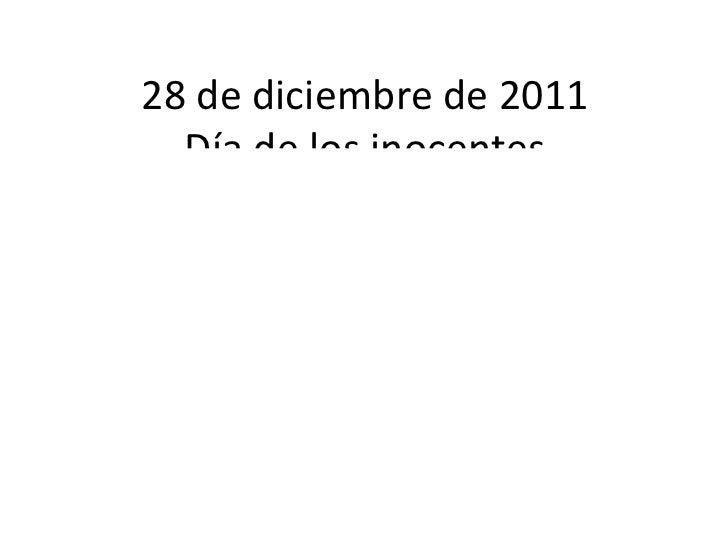 28 de diciembre de 2011 Día de los inocentes
