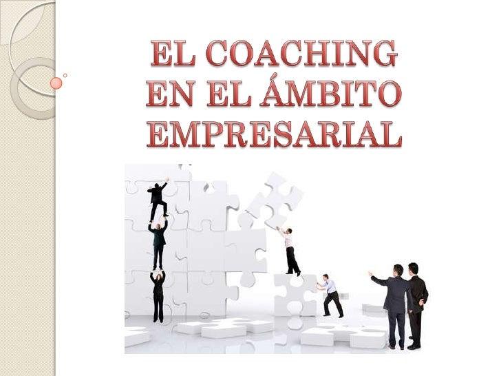 ¿QUÉ NO ES EL COACHING?   El Coaching no es psicología,    porque un Coach no hace    terapia. No es una    consultoría, ...