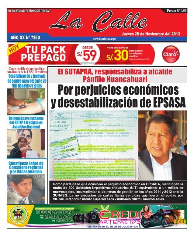 DIARIO REGIONAL DE MAYOR CREDIBILIDAD  AÑO XX Nº 7350  La Calle  Precio S/.0.50  Jueves 28 de Noviembre del 2013  www.laca...