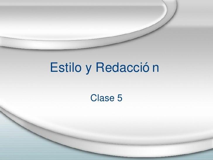 Estilo y Redacci ón  Clase 5
