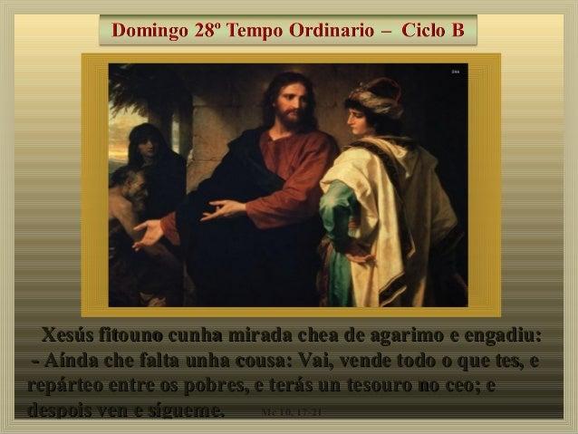 Xesús fitouno cunha mirada chea de agarimo e engadiu:Xesús fitouno cunha mirada chea de agarimo e engadiu: - Aínda che fal...