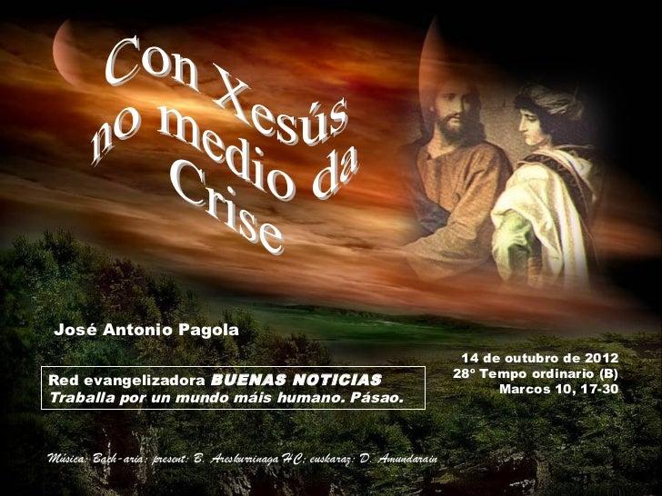 José Antonio Pagola                                                                            14 de outubro de 2012      ...