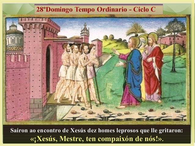 Saíron ao encontro de Xesús dez homes leprosos que lle gritaron:Saíron ao encontro de Xesús dez homes leprosos que lle gri...
