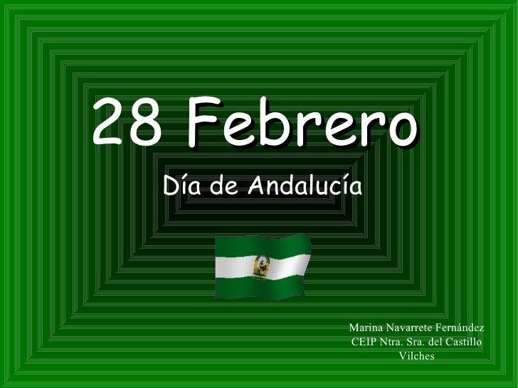 28  Febrero Día de Andalucía Marina Navarrete Fernández CEIP Ntra. Sra. del Castillo Vilches