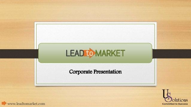 Corporate Presentation www.leadtomarket.com