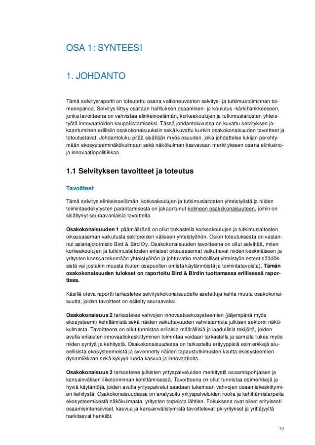 10 OSA 1: SYNTEESI 1. JOHDANTO Tämä selvitysraportti on toteutettu osana valtioneuvoston selvitys- ja tutkimustoiminnan to...