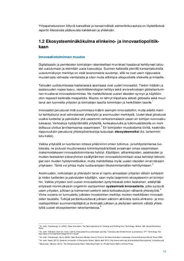 13 Yrityspalveluosioon liittyviä kansallisia ja kansainvälisiä esimerkkikuvauksia on löydettävissä raportin liiteosiosta p...