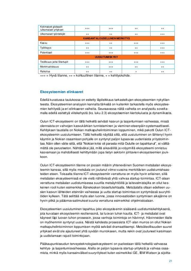 21 Kotimaiset globaalit /ulkomaiset yritykset +++ +++ ++ ++ Ulkomaiset työntekijät ++ ++ ++ +++ KANSANTALOUDELLINEN MERKIT...