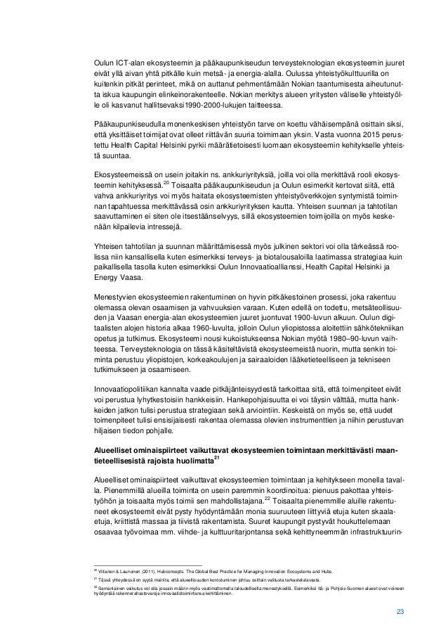23 Oulun ICT-alan ekosysteemin ja pääkaupunkiseudun terveysteknologian ekosysteemin juuret eivät yllä aivan yhtä pitkälle ...