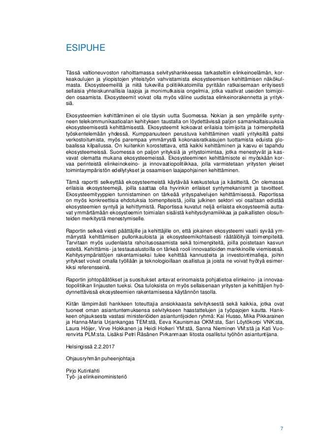 7 ESIPUHE Tässä valtioneuvoston rahoittamassa selvityshankkeessa tarkasteltiin elinkeinoelämän, kor- keakoulujen ja yliopi...