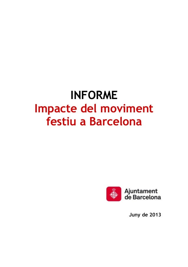 INFORME Impacte del moviment festiu a Barcelona Juny de 2013
