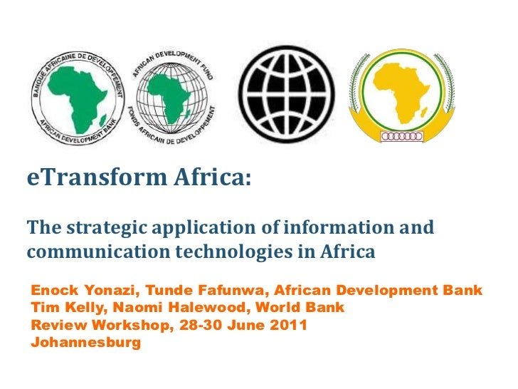 eTransform Africa: The strategic application of information and communication technologies in Africa<br />EnockYonazi, Tun...