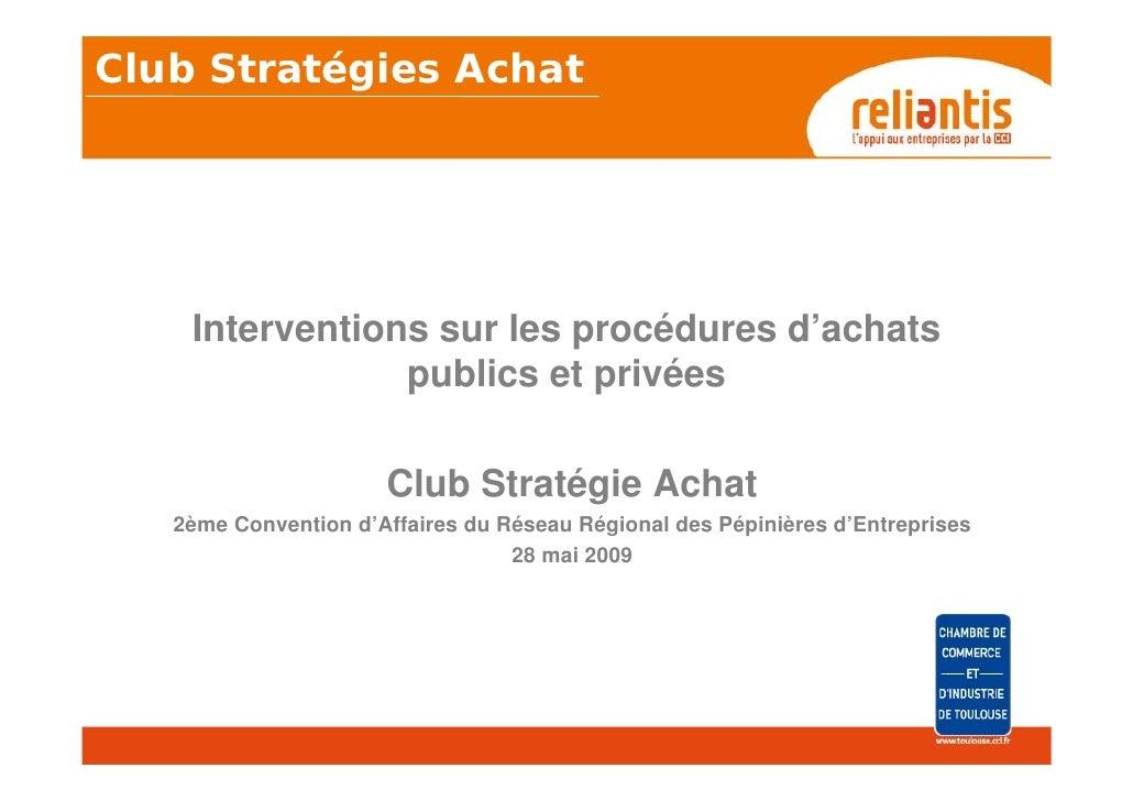Club Stratégies Achat    Interventions sur les procédures d'achats                publics et privées                      ...