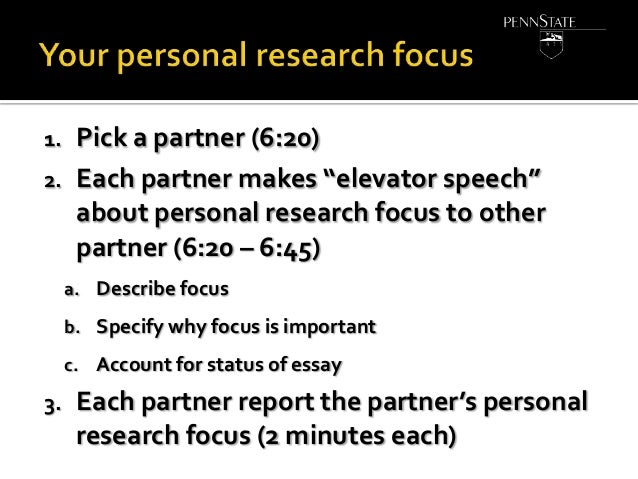 """1. 2.  Pick a partner (6:20) Each partner makes """"elevator speech"""" about personal research focus to other partner (6:20 – 6..."""