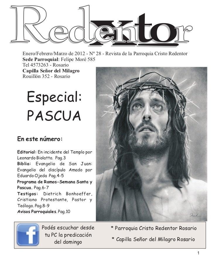 Enero/Febrero/Marzo de 2012 - Nº 28 - Revista de la Parroquia Cristo Redentor  Sede Parroquial: Felipe Moré 585  Tel 45732...