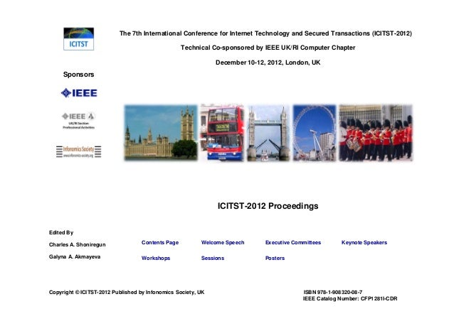 The 7th International Conference for Internet Technology and Secured Transactions (ICITST-2012) Technical Co-sponsored by ...
