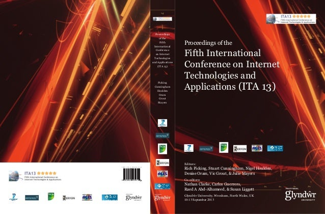 Proceedings of the Fifth International Conference on Internet Technologies and Applications (ITA 13)  Picking Cunningham H...