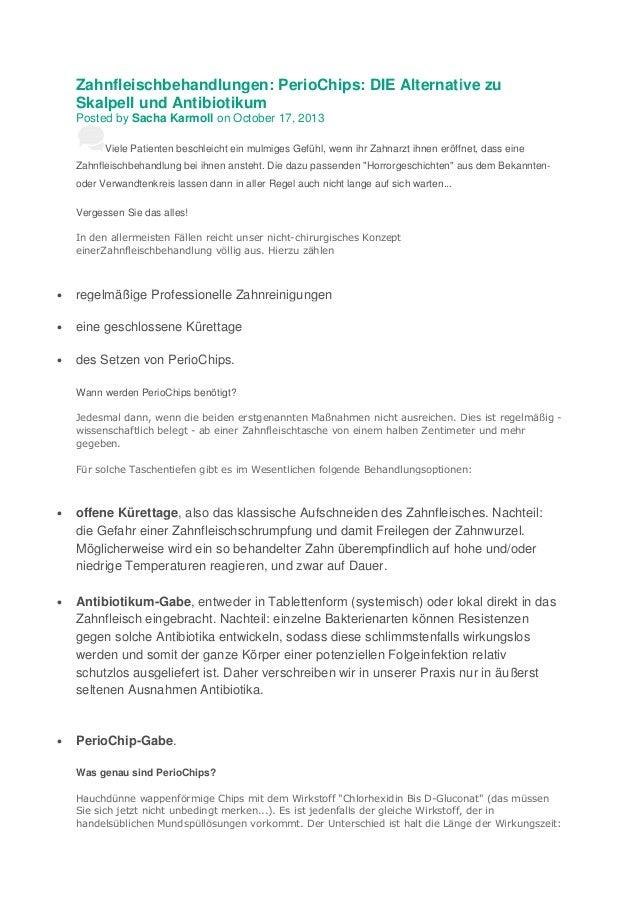 Zahnfleischbehandlungen: PerioChips: DIE Alternative zu Skalpell und Antibiotikum Posted by Sacha Karmoll on October 17, 2...