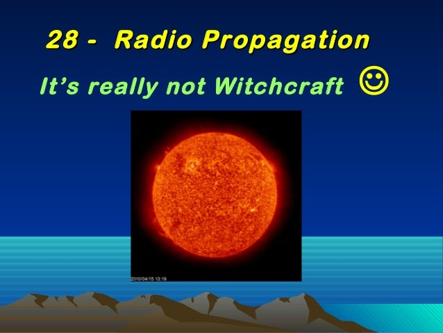 It's really not Witchcraft  28 - Radio Propagation28 - Radio Propagation
