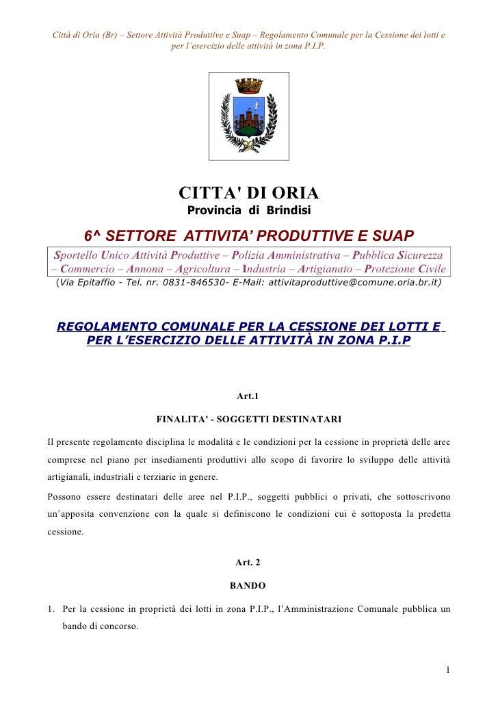 Città di Oria (Br) – Settore Attività Produttive e Suap – Regolamento Comunale per la Cessione dei lotti e                ...