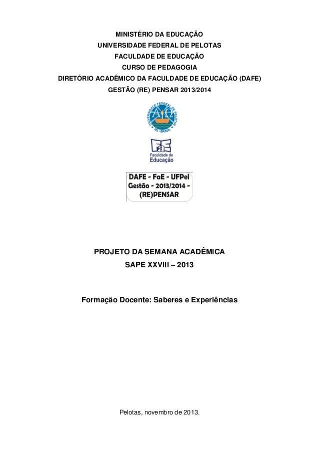 MINISTÉRIO DA EDUCAÇÃO UNIVERSIDADE FEDERAL DE PELOTAS FACULDADE DE EDUCAÇÃO CURSO DE PEDAGOGIA DIRETÓRIO ACADÊMICO DA FAC...
