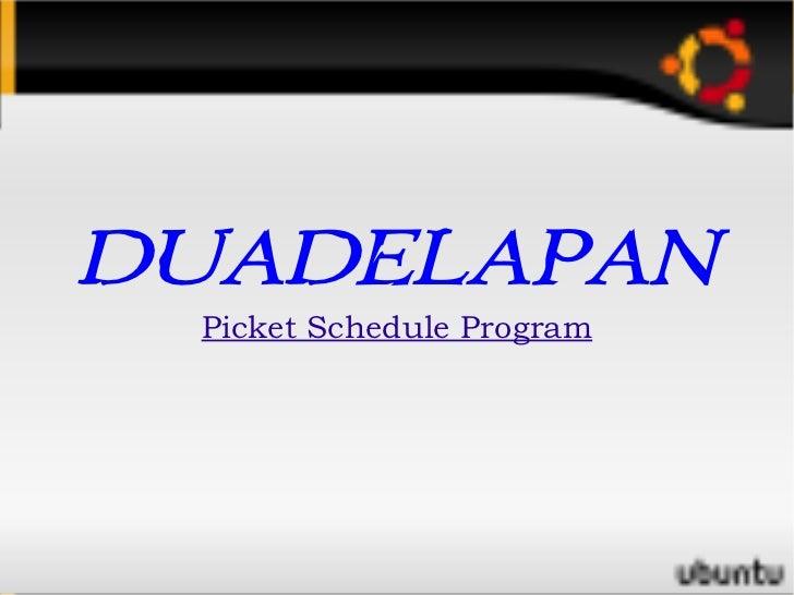 DUADELAPAN Picket Schedule Program
