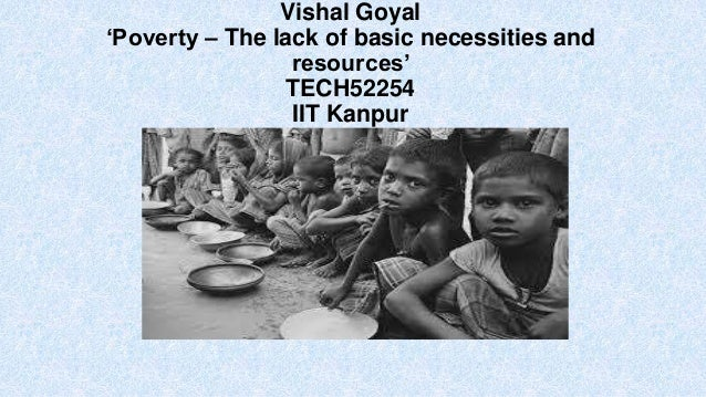 Vishal Goyal 'Poverty – The lack of basic necessities and resources' TECH52254 IIT Kanpur