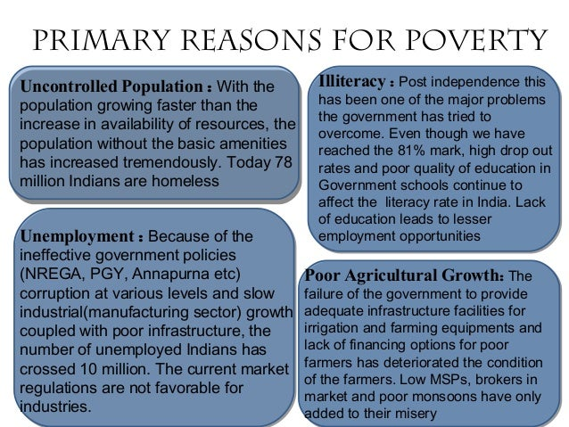 primary reasons of poverty of the Part iii : eliminating poverty what are the primary causes of poverty in central america loose system of property rights, hostile climate for foreign investors and uneducated population.